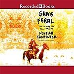 Gone Feral: Tracking My Dad through the Wild | Novella Carpenter