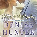 Married Til Monday Audiobook by Denise Hunter Narrated by Julie Lyles Carr