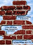 Breaking Down the Wall of Anger: Interactive Games and Activities book w/ CD