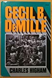 Cecil B. Demille (Da Capo Paperback) (0306801310) by Higham, Charles
