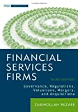 Financial Services Firms: Governance, Regulations, Valuations, Mergers, and Acquisitions (Wiley Corporate F&A)