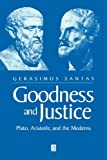 img - for Goodness and Justice: Plato, Aristotle and the Moderns book / textbook / text book
