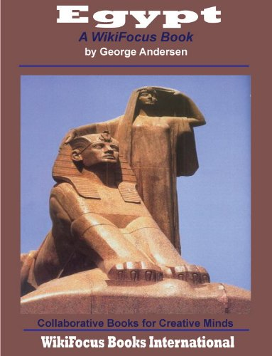 Egypt: A WikiFocus Book (WikiFocus Book Series)