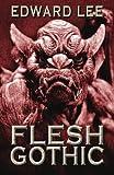 Edward Lee Flesh Gothic