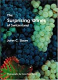img - for The Surprising Wines of Switzerland book / textbook / text book