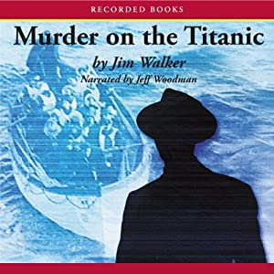Murder on the Titanic | [Jim Walker]