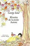 echange, troc George Sand - Histoire de la petite Aurore