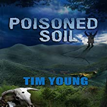Poisoned Soil (       UNABRIDGED) by T. Young Narrated by Michael Quinlan