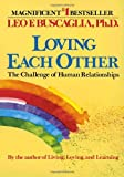 Loving Each Other (0449901572) by Leo F. Buscaglia