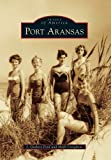 img - for By J. Guthrie Ford Port Aransas (Images of America Series) [Paperback] book / textbook / text book