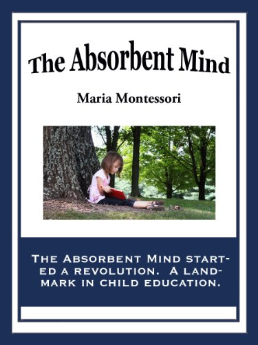 an absorbent mind A mind which is able to absorb knowledge quickly and effortlessly is called the absorbent mind a child from birth till the age of six has an absorbent mind the learning takes place in a very amazing and special way the mind absorbs everything from the environment and the environment plays a very .