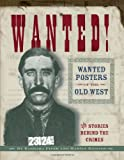 Wanted!: Wanted Posters of the Old West (156037263X) by Martin J. Kidston