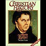 Christian History Issue #39: Martin Luther, The Later Years |  Hovel Audio