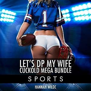 Let's DP My Wife, Cuckold Mega Bundle: Sports Audiobook