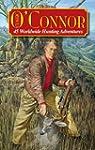 Classic O'Connor: 45 Worldwide Huntin...