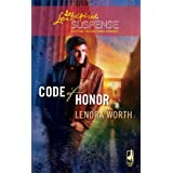 Code of Honor (Christians for Amnesty, Intervention and Missions Series #3) (Steeple Hill Love Inspired Suspense #143) ~ Lenora Worth