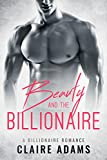 img - for Beauty and the Billionaire: A Standalone Novel (An Alpha Billionaire Romance Love Story) book / textbook / text book