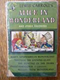 img - for Alice in Wonderland and Other Favorites: Alice's Adventures in Wonderland / Through the Looking Glass / The Hunting of the Snark / Phantasamagoria / Puzzles from Wonderland book / textbook / text book