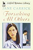 img - for Forsaking All Others (Linford Romance Library) book / textbook / text book