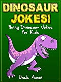 Dinosaur Jokes!: *BONUS* Reptile and Amphibian Jokes! (Dinosaurs, Reptiles, Amphibians Joke Book for Kids) (Funny Jokes for Kids)