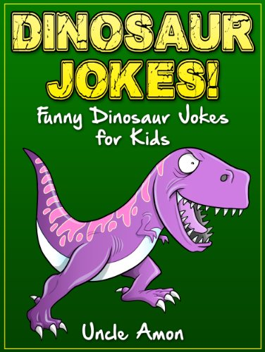 Uncle Amon - Dinosaur Jokes!: *BONUS* Reptile and Amphibian Jokes! (Dinosaurs, Reptiles, Amphibians Joke Book for Kids) (Funny Jokes for Kids) (English Edition)