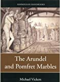 Michael Vickers The Arundel and Pomfret Marbles (Ashmolean Handbooks)