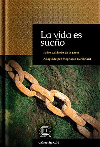 La vida es sueño: adaptación en español moderno (Colección Xulú nº 1)