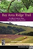 img - for Bay Area Ridge Trail: The Official Guide for Hikers, Mountain Bikers and Equestrians book / textbook / text book