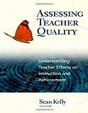 img - for Assessing Teacher Quality: Understanding Teacher Effects on Instruction and Achievement book / textbook / text book