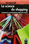 La Science du shopping: Comment le me...