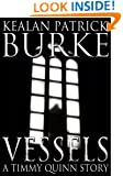Vessels (The Timmy Quinn Series Book 3)