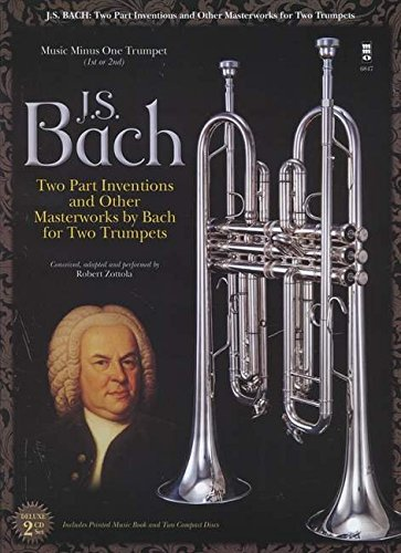 Two Part Inventions and Other Masterworks by Bach for Two Trumpets: Music Minus One Trumpet (1st or 2nd)