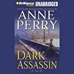 Dark Assassin: A William Monk Novel #15 (       UNABRIDGED) by Anne Perry Narrated by David Colacci