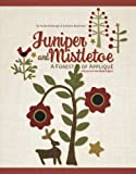 Juniper and Mistletoe: A Forest of Applique (1935362283) by Barbara Brackman