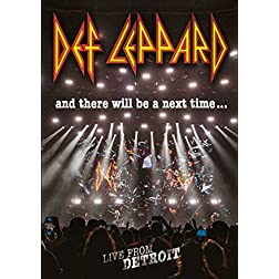 Def Leppard & There Will Be a Next Time: Live From Detroit