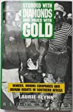 Studded with Diamonds: Miners, Mining Companies and Human Rights in Southern Africa (0747511551) by Flynn, Laurie