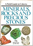 Field Guide to Minerals, Rocks and Precious Stones