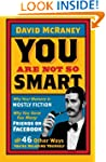 You Are Not So Smart: Why Your Memory...