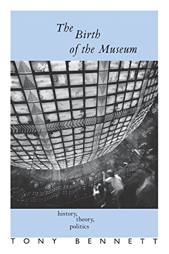 The Birth of the Museum: History, Theory, Politics...