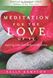 Meditation for the Love of It: Enjoying Your Own Deepest Experience [Unabridged] [Paperback]