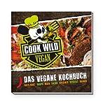 Cook Wild Vegan - Das vegane Kochbuch
