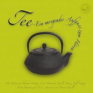 Tee. Ein anregender Aufguß zum Hören Hörbuch