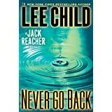 Never Go Back: A Jack Reacher Novel ~ Lee Child