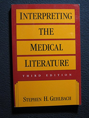 Interpreting the Medical Literature, by Stephen H. Gehlbach