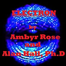 Electron (       UNABRIDGED) by Alan Hall Narrated by Ambyr Rose