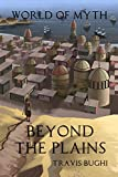 Beyond the Plains (World of Myth Book 1)