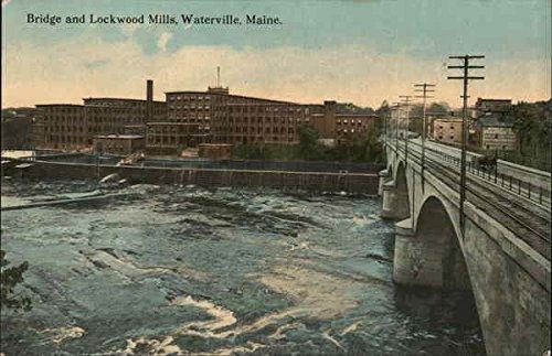 Bridge and Lockwood Mills Waterville, Maine