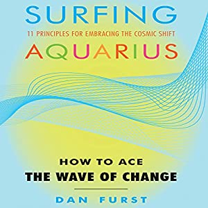 Surfing Aquarius: How to Ace the Wave of Change Audiobook