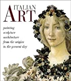 img - for Italian Art: Painting, sculpture, architecture from the origins to the present day book / textbook / text book