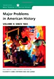 Major Problems in American History, Volume II: Since 1865: Documents and Essays (0618061347) by Elizabeth Cobbs Hoffman